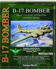 B-17 BOMBER: Pilot's Flight Operating Instructions
