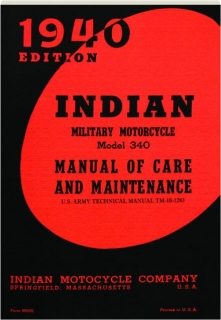 INDIAN MILITARY MOTORCYCLE MODEL 340: Manual of Care and Maintenance