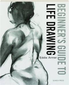 BEGINNER'S GUIDE TO LIFE DRAWING