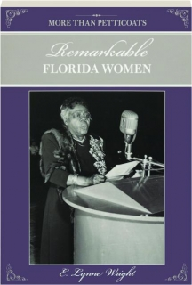 REMARKABLE FLORIDA WOMEN, SECOND EDITION