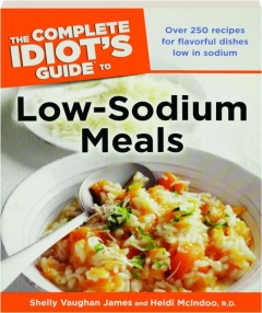 THE COMPLETE IDIOT'S GUIDE TO LOW-SODIUM MEALS