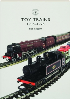 TOY TRAINS 1935-1975