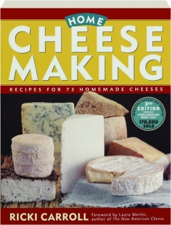 HOME CHEESE MAKING, 3RD EDITION REVISED