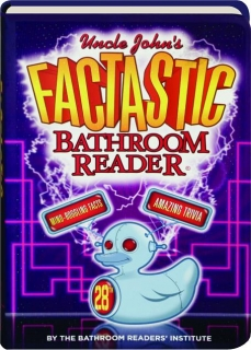 UNCLE JOHN'S FACTASTIC BATHROOM READER, 28TH EDITION