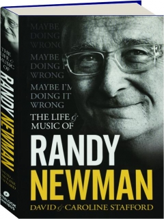 THE LIFE & MUSIC OF RANDY NEWMAN: Maybe I'm Doing It Wrong