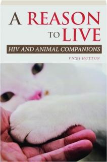 A REASON TO LIVE: HIV and Animal Companions