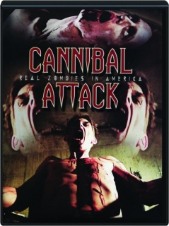 CANNIBAL ATTACK: Real Zombies in America