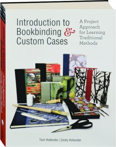 INTRODUCTION TO BOOKBINDING & CUSTOM CASES: A Project Approach for Learning Traditional Methods