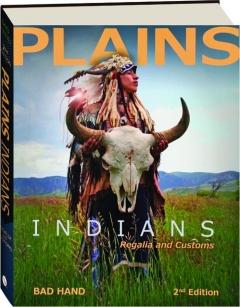 PLAINS INDIANS, 2ND EDITION: Regalia & Customs