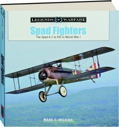 SPAD FIGHTERS: The Spad A.2 to XVI in World War I