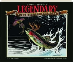 LEGENDARY NORTHWOODS ANIMALS: A Farcical Field Guide