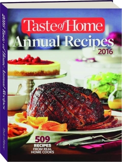 <I>TASTE OF HOME</I> ANNUAL RECIPES 2016