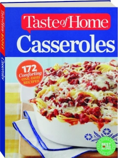 <I>TASTE OF HOME</I> CASSEROLES: 172 Comforting One-Dish Recipes