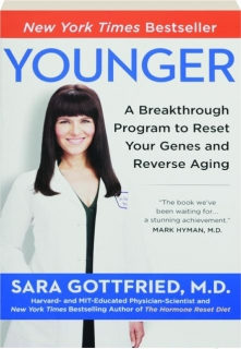YOUNGER: A Breakthrough Program to Reset Your Genes and Reverse Aging
