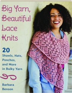 BIG YARN, BEAUTIFUL LACE KNITS