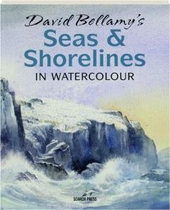 DAVID BELLAMY'S SEAS & SHORELINES IN WATERCOLOUR