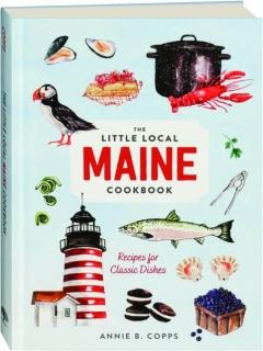 THE LITTLE LOCAL MAINE COOKBOOK