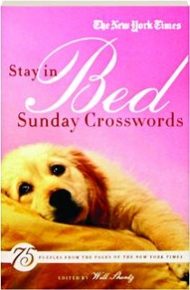 <I>THE NEW YORK TIMES</I> STAY IN BED SUNDAY CROSSWORDS