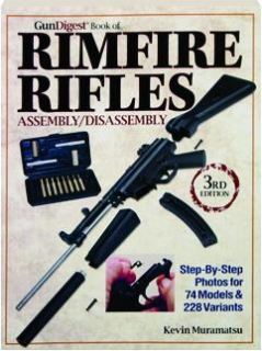 <I>GUN DIGEST</I> BOOK OF RIMFIRE RIFLES ASSEMBLY / DISASSEMBLY, 3RD EDITION