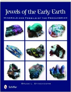 JEWELS OF THE EARLY EARTH: Minerals and Fossils of the Precambrian
