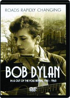 BOB DYLAN: Roads Rapidly Changing