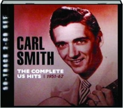 CARL SMITH: The Complete US Hits, 1951-62
