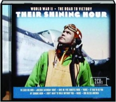 THEIR SHINING HOUR: World War II / The Road to Victory