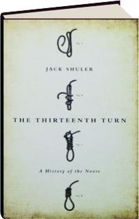 THE THIRTEENTH TURN: A History of the Noose