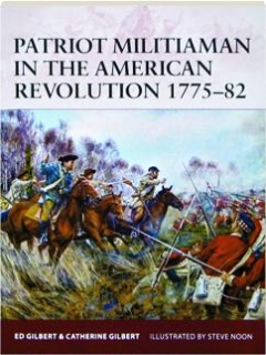 PATRIOT MILITIAMAN IN THE AMERICAN REVOLUTION 1775-82: Warrior 176