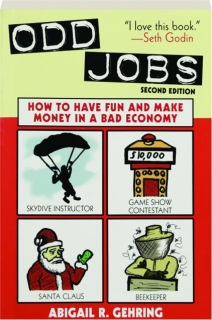 ODD JOBS, SECOND EDITION: How to Have Fun and Make Money in a Bad Economy