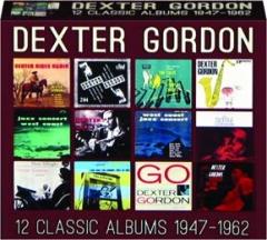 DEXTER GORDON: 12 Classic Albums 1947-1962
