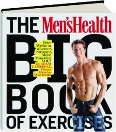 THE <I>MEN'S HEALTH</I> BIG BOOK OF EXERCISES: Four Weeks to a Leaner, Stronger, More Muscular You!
