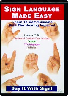 ASL--SIGN LANGUAGE MADE EASY: Lessons 25-28