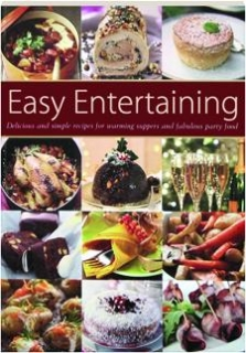 EASY ENTERTAINING: Delicious and Simple Recipes for Warming Suppers and Fabulous Party Food