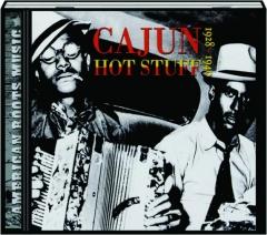 CAJUN HOT STUFF, 1928-1940