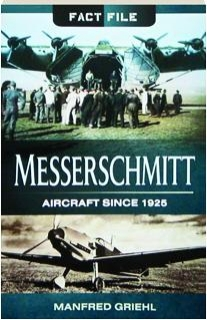 MESSERSCHMITT: Aircraft Since 1925