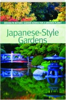 JAPANESE-STYLE GARDENS: Brooklyn Botanic Garden Guides for a Greener Planet