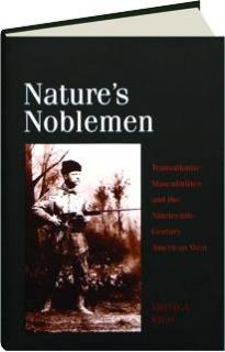 NATURE'S NOBLEMEN: Transatlantic Masculinities and the Nineteenth-Century American West