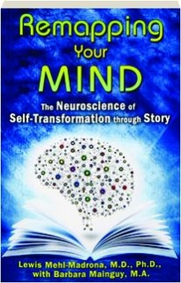 REMAPPING YOUR MIND: The Neuroscience of Self-Transformation Through Story