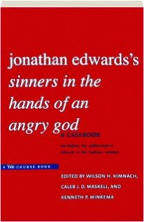 JONATHAN EDWARDS'S <I>SINNERS IN THE HANDS OF AN ANGRY GOD:</I> A Casebook