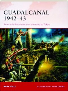 GUADALCANAL 1942-43--AMERICA'S FIRST VICTORY ON THE ROAD TO TOKYO: Campaign 284