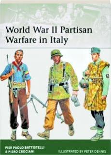 WORLD WAR II PARTISAN WARFARE IN ITALY: Elite 207