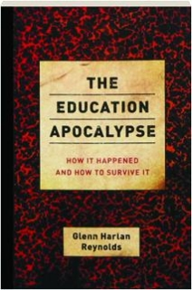 THE EDUCATION APOCALYPSE: How It Happened and How to Survive It