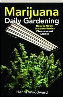 MARIJUANA DAILY GARDENING: How to Grow Indoors Under Fluorescent Lights