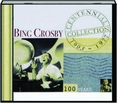 BING CROSBY: Centennial Collection 1903-1977
