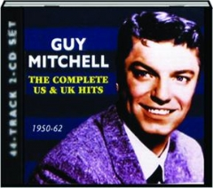 GUY MITCHELL: The Complete US & UK Hits, 1950-62