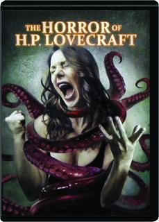 THE HORROR OF H.P. LOVECRAFT