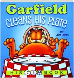 <I>GARFIELD</I> CLEANS HIS PLATE: His 60th Book