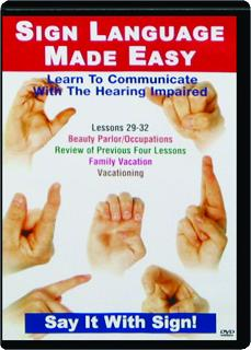 SIGN LANGUAGE MADE EASY: Lessons 29-32