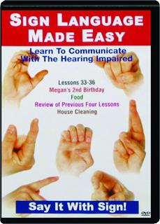 SIGN LANGUAGE MADE EASY: Lessons 33-36
